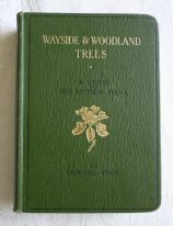 "zz Edward Step, ""Wayside and Woodland Trees: A Guide to the British Sylva"" (1948) (SOLD)"